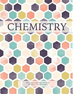 Chemistry: Hexagonal Graph Paper Notebook, 160 Pages, 1/4 Inch Hexagons:
