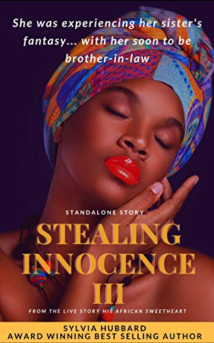 Stealing Innocence III (standalone): His African Sweetheart by [Hubbard, Sylvia]