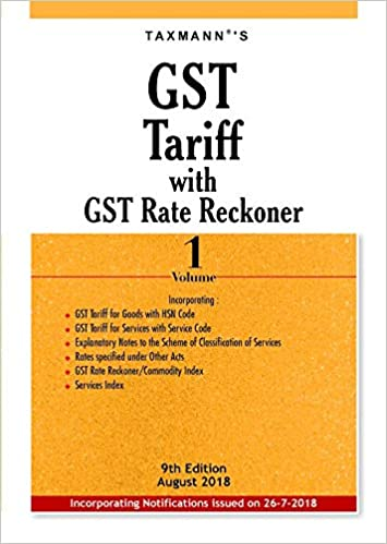 GST Tariff with GST Rate Reckoner (9th Edition August 2018)