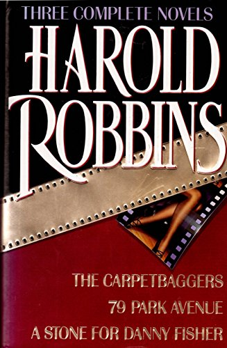 harold-robbins-three-complete-novels-the-carpetbaggers-79-park-avenue-a-stone-for-danny-fisher