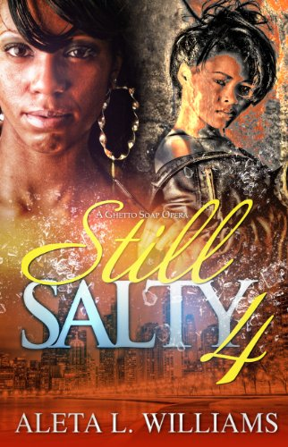 Still Salty :4 (Salty - A Ghetto Soap Opera)