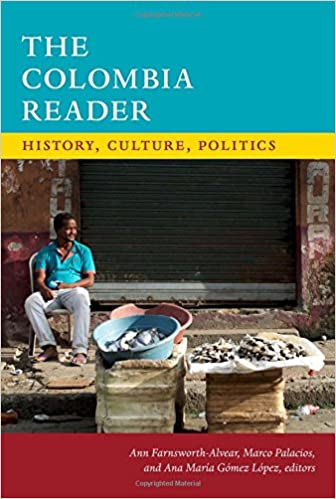 the colombia reader history culture politics the latin america readers