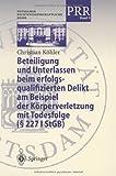 Beteiligung und Unterlassen beim erfolgsqualifizierten Delikt am Beispiel der Körperverletzung mit Todesfolge (§ 227 I StGB), Köhler, Christian and hler, Christian, 3540669582