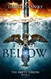 Those Below: The Empty Throne Book 2 (Empty Throne 2)