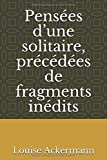 img - for Pens es d une solitaire, pr c d es de fragments in dits (French Edition) book / textbook / text book