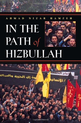 In the Path of Hizbullah (Modern Intellectual and Political History of the Middle East)