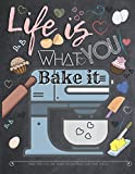 Life is what You Bake it Made with Love Our Family Recipes Blank Cook Book Journal: Create Record & Write Homemade Vegetarian or Vegan / Gluten / ... Empty Food Template Space Children and Kids