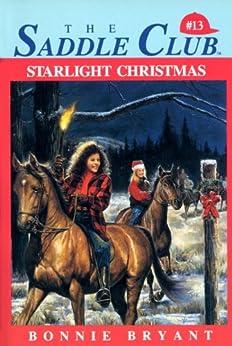 Starlight Christmas (Saddle Club series Book 13) by [Bryant, Bonnie]