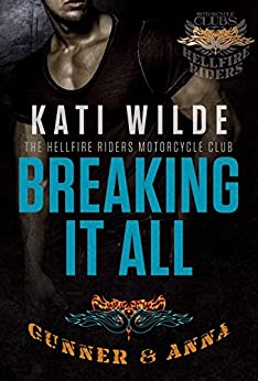 Breaking It All: A Hellfire Riders MC Romance (The Motorcycle Clubs) by [Wilde, Kati]