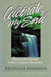 Celebrate, My Soul: Discover the Potential of Your God-Given Personality (Spiritual Formation Series)