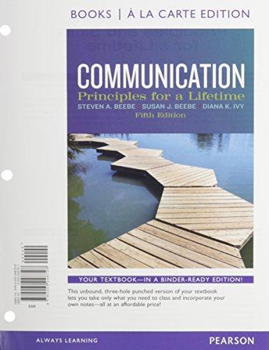 Communication: Principles for a Lifetime, Books a la carte Plus NEW MyCommLab with eText -- Access Card Package (5th Edi