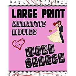 Large Print Romantic Movies Word Search: With Love Pictures   Extra-Large, For Adults & Seniors   Have Fun Solving These Hollywood Romance Film Word Find Puzzles! (Large Print Puzzle Books)