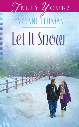 Let It Snow (Truly Yours Digital Editions Book 1033) by [Lehman, Yvonne]