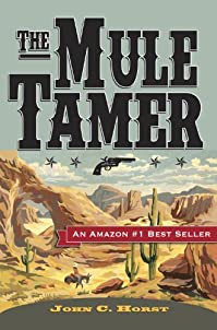 The Mule Tamer by John C. Horst ebook deal