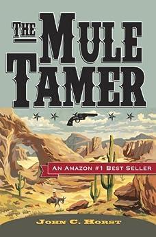 The Mule Tamer by [Horst, John C.]