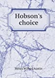Hobson's Choice, Henry Willard Austin, 5518763387