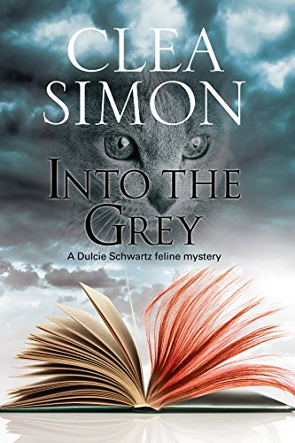 Into the Grey: A feline-filled academic mystery (A Dulcie Schwartz Cat Mystery)