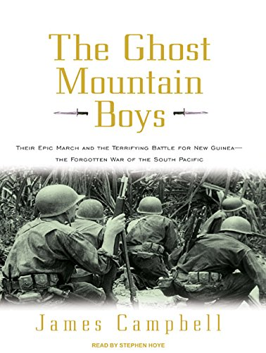 The Ghost Mountain Boys: Their Epic March and the Terrifying Battle for New Guinea---the Forgotten War of the South Pacific ebook