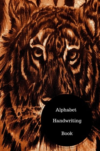 Alphabet Handwriting Book: Alphabet Exercise Worksheet. Handy 6 in by 9 in  Notebook Journal. A B C in Uppercase &  Lower Case. Dotted, With Arrows And Plain pdf