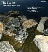 The Stone - Issue Three (The Stone Magazine Book 3)