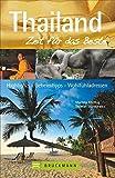 Thailand – Zeit für das Beste: Highlights – Geheimtipps – Wohlfühladressen
