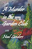A Murder in the Garden Club: Introducing Liz Phillips and Detective John Flynn