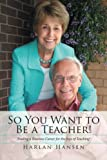 img - for So You Want to Be a Teacher! book / textbook / text book