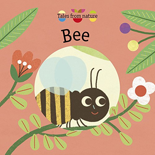Tales From Nature: Bee