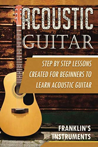 Acoustic Guitar: A Step by Step Lessons