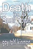 Death in A Small Town, Gay Toltl Kinman, 1591331641