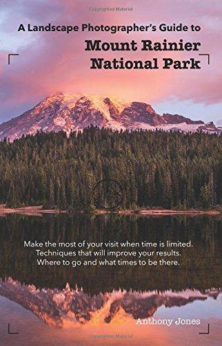 Download A Landscape Photographer's Guide to Mount Rainier National Park pdf epub