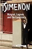 img - for Maigret, Lognon and the Gangsters (Inspector Maigret) book / textbook / text book