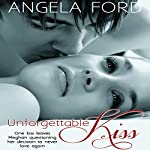 Unforgettable Kiss | Angela Ford