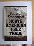 The Economics of North American Free Trade, Ricardo S. Grinspun, 0312095341