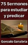 #10: 75 Sermones para estudiar y predicar: Predicas escritas para enseñar (Spanish Edition)
