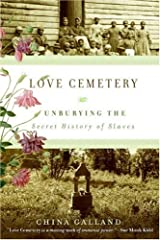 Love Cemetery: Unburying the Secret History of Slaves Kindle Edition
