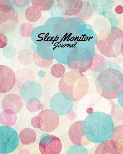 Sleep Monitor Journal: Pink Circles Daily Sleep Log   Track & Monitor Hours Sleeping & Insomnia   To Help & Aid The Relief Of Sleep Problems (Health) (Volume ()