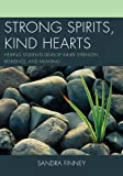 Strong Spirits, Kind Hearts, Sandra Finney, 1475802099