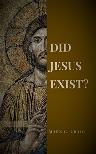 Book: Did Jesus Exist? - Rediscovering the Historical Jesus by Mark Gerard Craig