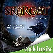 Der Stern der Mitternacht (Skargat 3) | Daniel Illger
