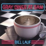Gray Diner at 5am by Bill Lauf (2003-02-25)