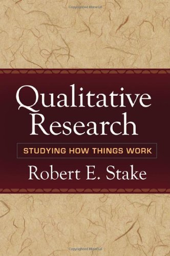 Qualitative Research: Studying How Things Work by Robert E. Stake (2010-03-03)