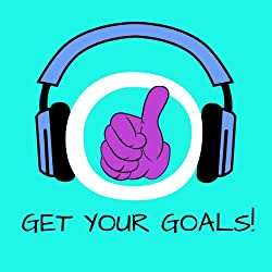 Get Your Goals! Setting and Achieving Goals by Hypnosis