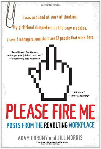 Please Fire Me: Posts from the Revolting Workplace PDF