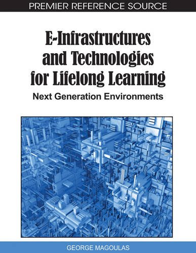 E-Infrastructures and Technologies for Lifelong Learning: Next Generation Environments