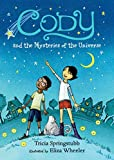 Download Cody and the Mysteries of the Universe in PDF ePUB Free Online