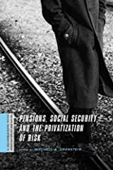 Pensions, Social Security, and the Privatization of Risk (A Columbia / SSRC Book (Privatization of Risk)) (2009-04-15) Paperback