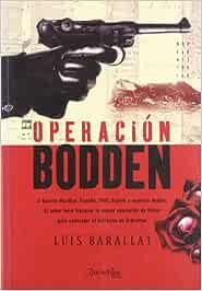 Operación Bodden: II Guerra Mundial. España 1941. Espías y
