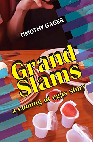 Grand Slams: a coming of eggs story by [Gager, Timothy]