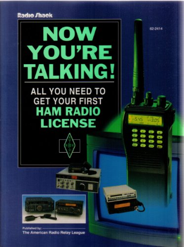Now You're Talking!: All You Need to Get Your First Ham Radio License (Publication no. 139 of the Radio amateur's librar